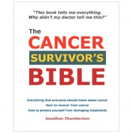 The Cancer Survivors Bible by Jonathan Chamberlain